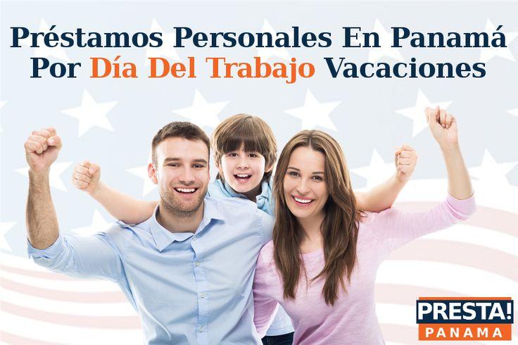 Préstamos Personales En Panamá Por Día Del Trabajo Vacaciones