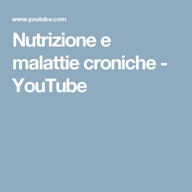 Nutrizione e malattie croniche - YouTube