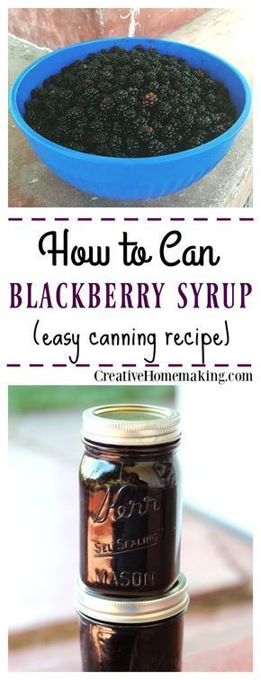 Easy recipe for canning homemade blackberry syrup. Easy introduction to boiling water canning.