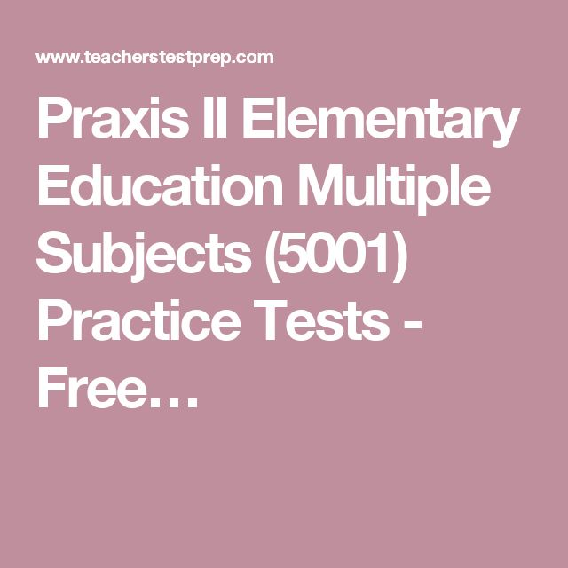 Praxis II Elementary Education Multiple Subjects (5001) Practice Tests - Free…