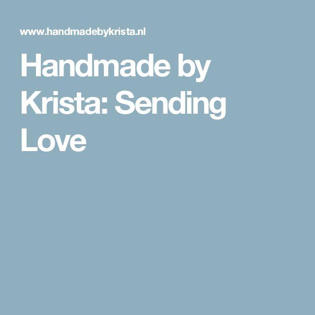 Handmade by Krista: Sending Love