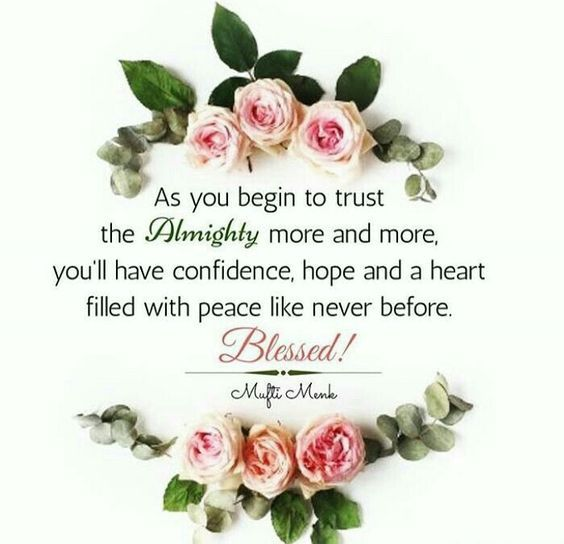 Blessed: As you begin to trust Allah more and more ... - Mufti Menk
