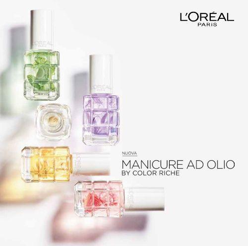 Dopo gli apprezzatissimi smalti, arriva la Manicure ad Olio by Color Riche firmata L'Oreal Paris.