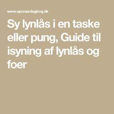 Sy lynlås i en taske eller pung, Guide til isyning af lynlås og foer