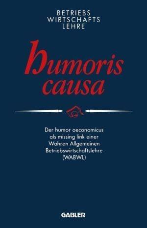 Betriebswirtschaftslehre Humoris Causa