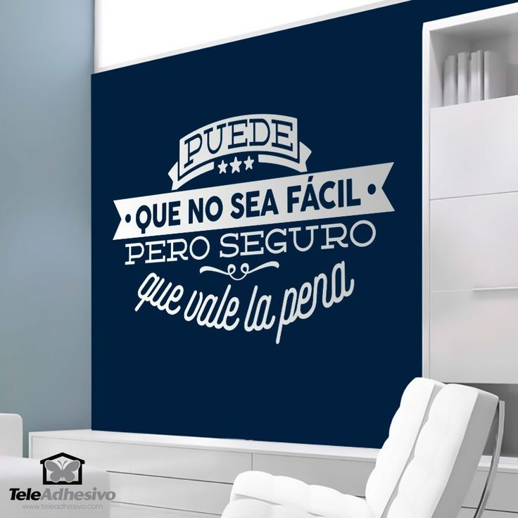 Vinilo decorativo Puede que no sea fácil pero... #vinilo #pared #decoracion #frases #TeleAdhesivo