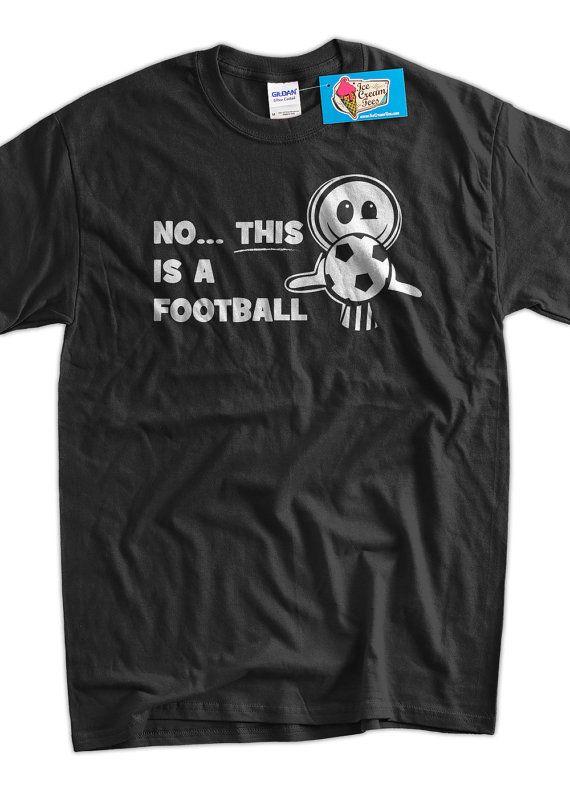 Funny Football TShirt No This Is A Football TShirt by IceCreamTees, $14.99