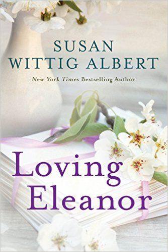 Loving Eleanor - Susan Wittig Albert