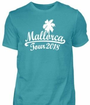 Mallorca Tour 2018 T-Shirts und Tops für den Malle Urlaub 2018.