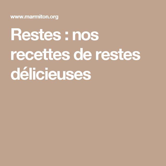 Restes : nos recettes de restes délicieuses