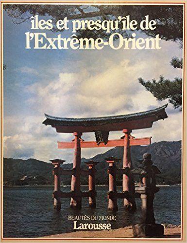 Beautés du monde LE Japon la Corée îles et presqu'île de l'Extrême-orient les philippines l'indonésie: Amazon.ca: agnely Suzanne et Jean barraud: Books