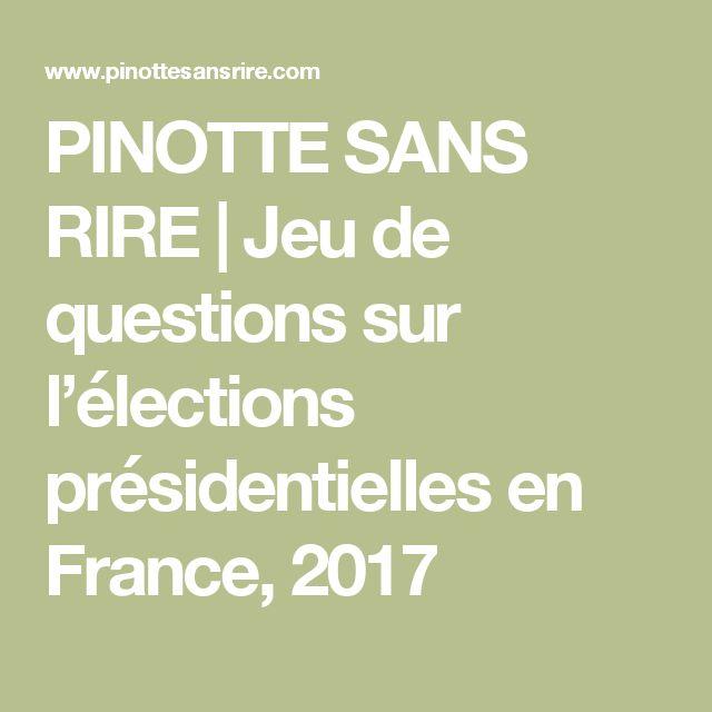 PINOTTE SANS RIRE | Jeu de questions sur l'élections présidentielles en France, 2017