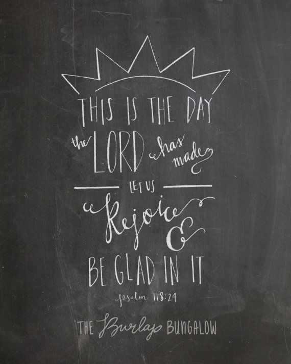 This is the day the Lord has made; Let us rejoice and be glad in it. This is the first song we sing to our babies the moment after they are born. <3 Psalm 11824 Scripture Art Bible Verse by TheBurlapBungalow