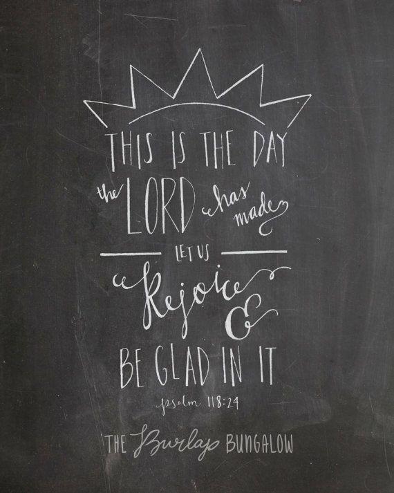 SALE -- Scripture Art -- Bible Verse Printable -- Chalkboard Handlettering --  Psalm 118:24 -- Rejoice (8x10)