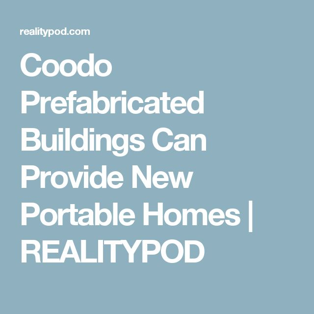 Coodo Prefabricated Buildings Can Provide New Portable Homes | REALITYPOD