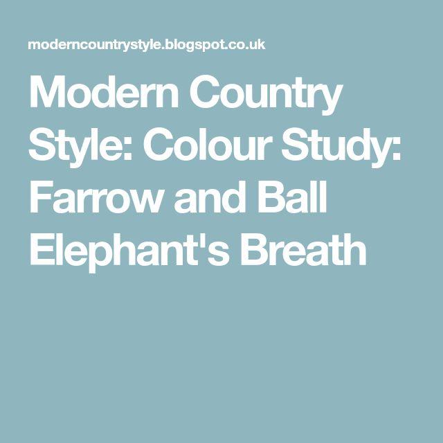 Modern Country Style Colour Study Farrow And Ball Lamp: Best 25+ Elephants Breath Ideas On Pinterest