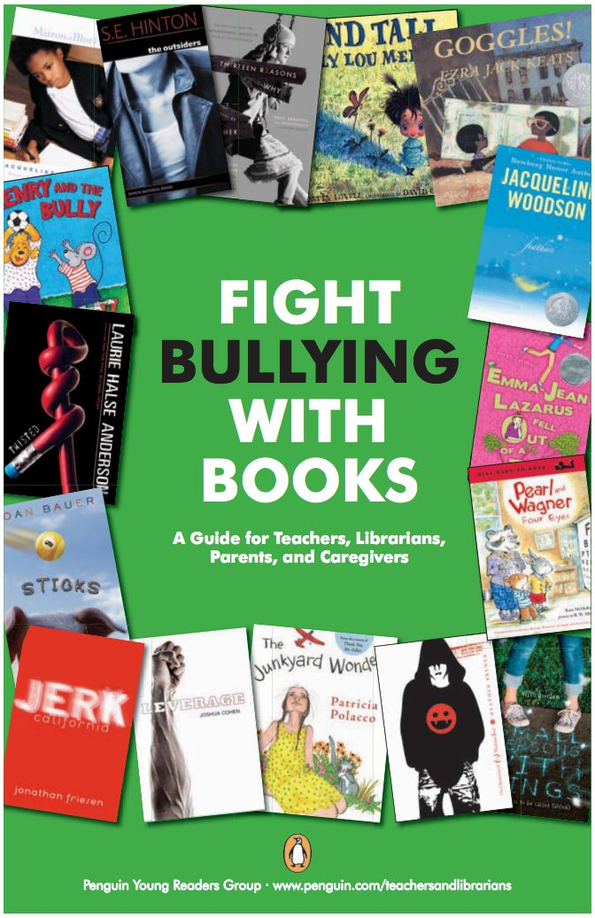Fight Bullying With Books!: A Guide for Teachers, Librarians, Parents and Caregivers - Start a dialogue about bullying by having an entire class or school read one of the books featured in this guide. Teachers, librarians, parents and caregivers can benefit by reading these books with children. (Grades Pre-K - 12)