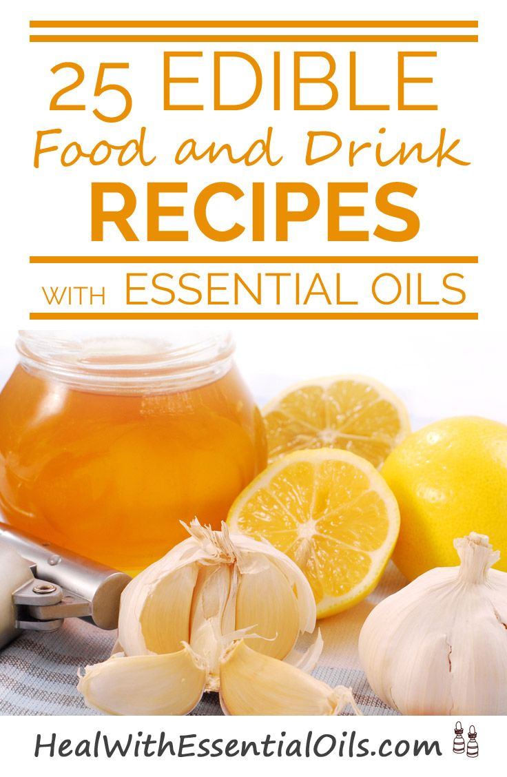 25 Edible Food and Drink Recipes With Essential Oils