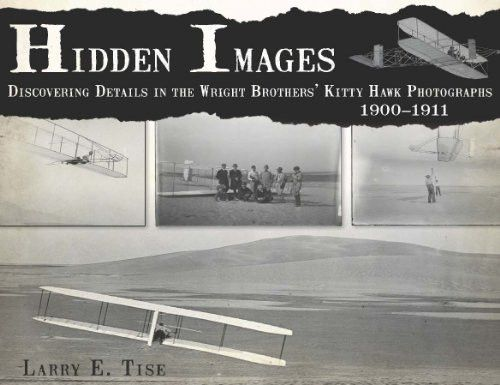 Hidden Images:: Discovering Details in the Wright Brothers' Kitty Hawk Photographs, 1900-1911