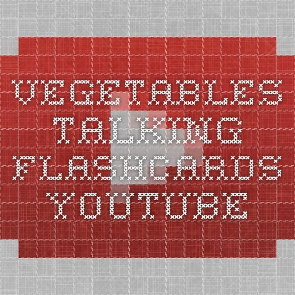 Vegetables - Talking Flashcards - YouTubehttps://www.youtube.com/watch?v=-9lUs4mnUUI