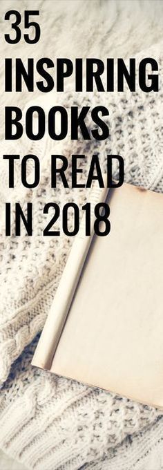 Reading list of inspirational books worth reading in 2017 an d 2018, including great books for women, inspirational books, self-help books, and other books worth reading.