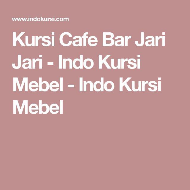 Kursi Cafe Bar Jari Jari - Indo Kursi Mebel - Indo Kursi Mebel