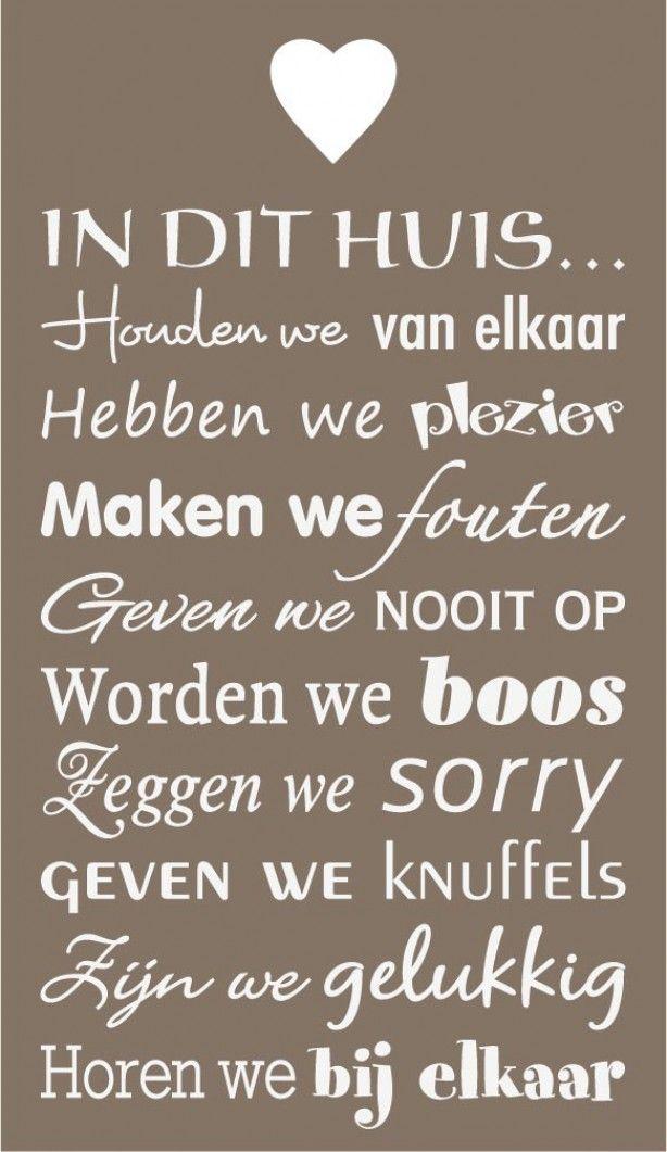 Mooie tekst voor op een houten bord, muur of raam. Tekst is  geplakt op een bord met een hartje. Tip!! verf een bord aan 2 kanten en plak aan de andere kant een andere leuke tekst. Tekst is afkomstig van Mooi muurdesign.