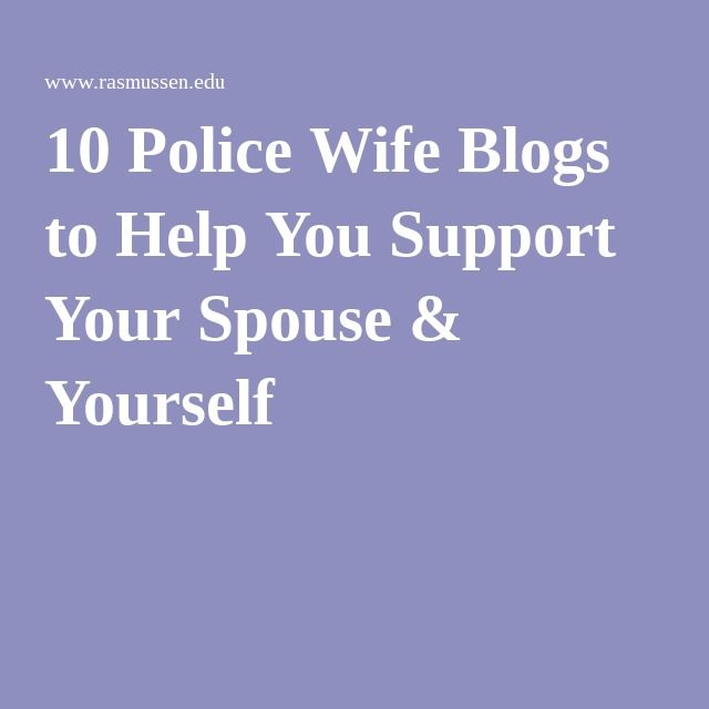 10 Police Wife Blogs to Help You Support Your Spouse & Yourself