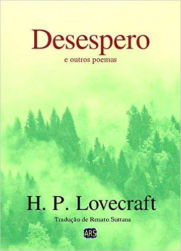 Desespero (e outros poemas) eBook: H. P. Lovecraft, Renato Suttana: Amazon.com.br: Loja Kindle