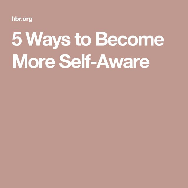 5 Ways to Become More Self-Aware