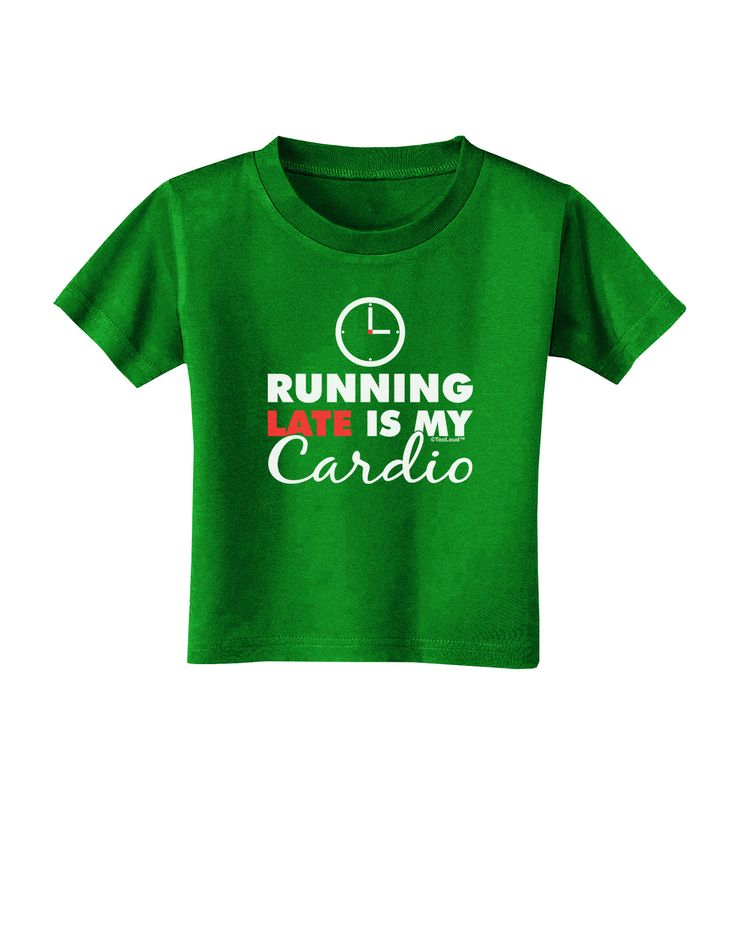 TooLoud Running Late Is My Cardio Toddler T-Shirt Dark