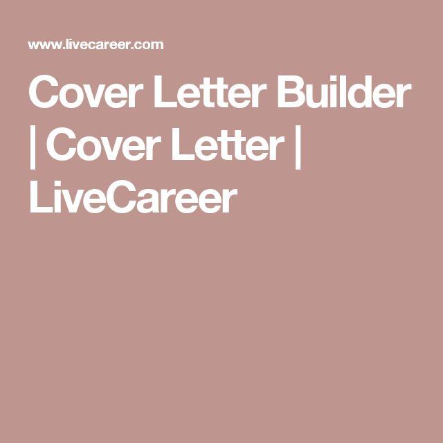 Cover Letter Builder | Cover Letter | LiveCareer