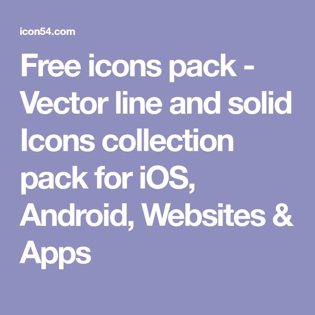 Free icons pack - Vector line and solid Icons collection pack for iOS, Android, Websites & Apps