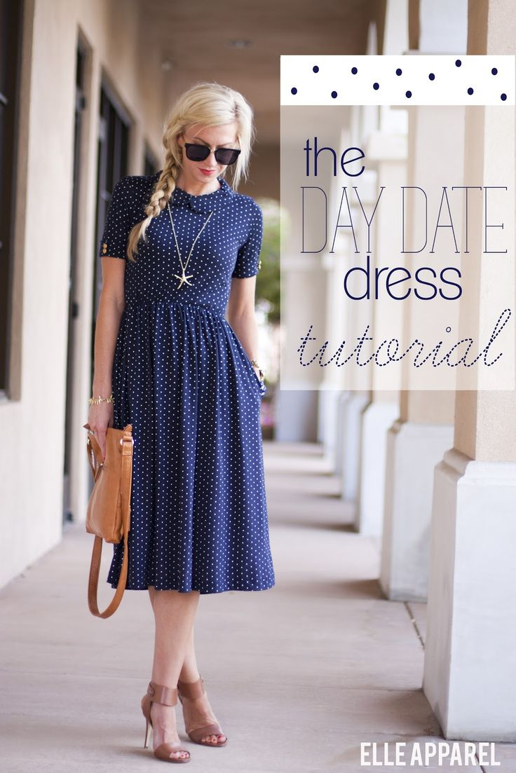 Elle Apparel: THE DAY DATE DRESS:: TUTORIAL