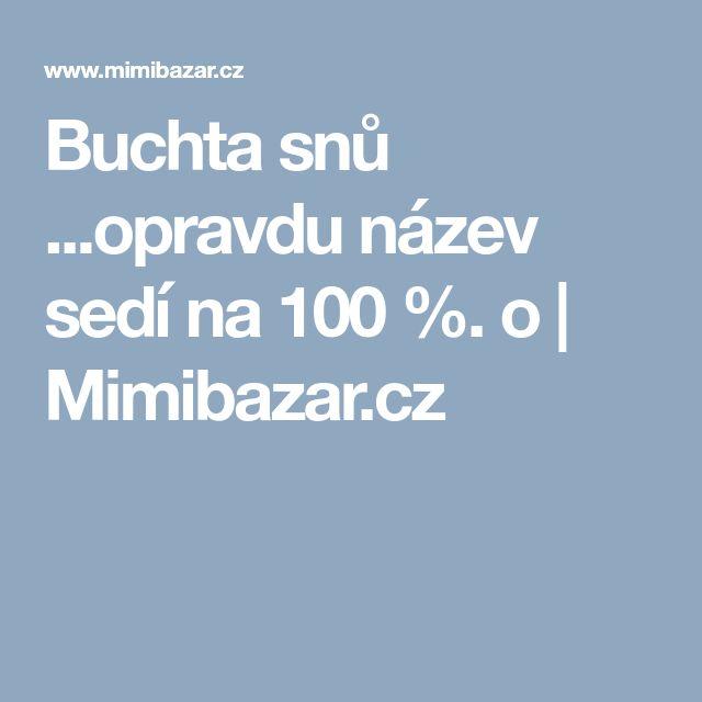Buchta snů ...opravdu název sedí na 100 %. o | Mimibazar.cz