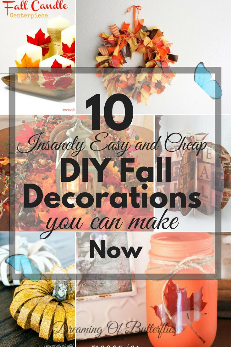 Keeping up with the Fall theme, and because we can't get enough of our DIY Projects, today we're gonna talk about 10 super easy and very cheap (yay!) DIY Fall Decorations you can try this year, even if you're on a budget and (you say) not so good with the DIYing!