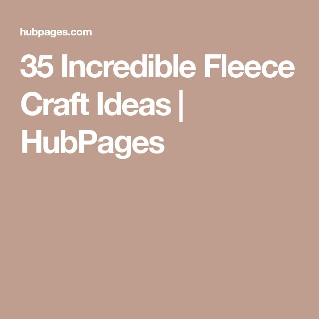 35 Incredible Fleece Craft Ideas | HubPages