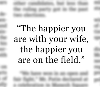 """- New Jacksonville Jaguars head coach, Mike Mularkey. """"New NFL Scouting Test: Meet the Wife"""", April 12, 2012."""
