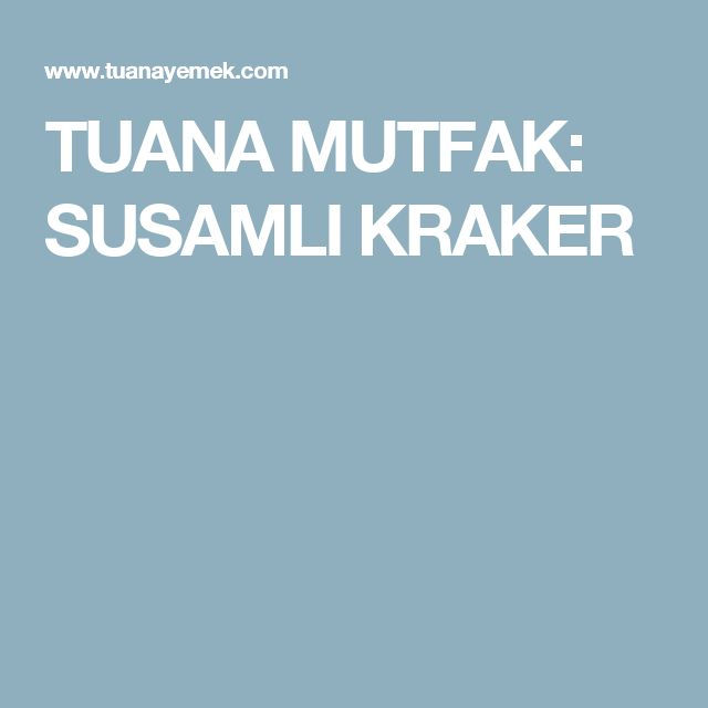 TUANA MUTFAK: SUSAMLI KRAKER