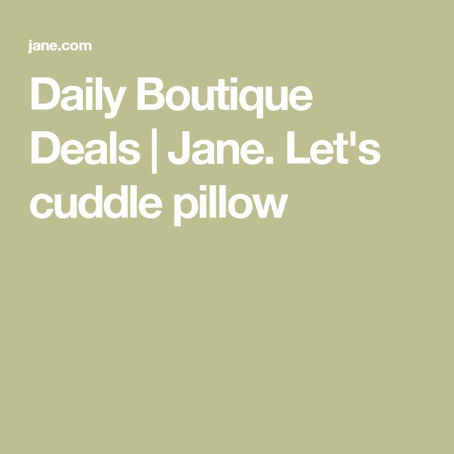 Daily Boutique Deals | Jane. Let's cuddle pillow