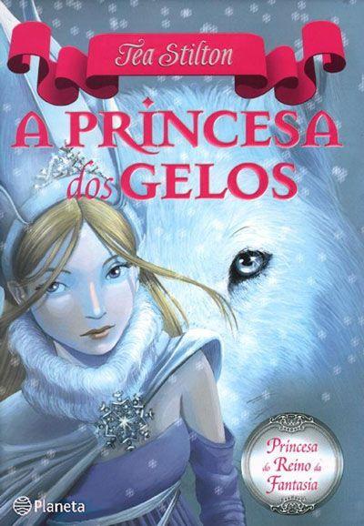 A Princesa dos Gelos, - Princesa do Reino da Fantasia, Tea Stilton