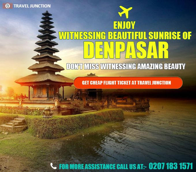 Be at #Denpasar and enjoy witnessing its beautiful sunrise. Make this a memorable trip. Get #cheapflighttickets at travel at Travel Junction and have great time with friends and family. Call at:0207 183 1571