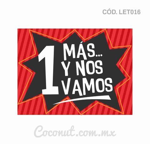 """Letrero para fiestas """"Una más y nos vamos"""""""