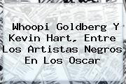 http://tecnoautos.com/wp-content/uploads/imagenes/tendencias/thumbs/whoopi-goldberg-y-kevin-hart-entre-los-artistas-negros-en-los-oscar.jpg Kevin Hart. Whoopi Goldberg y Kevin Hart, entre los artistas negros en los Oscar, Enlaces, Imágenes, Videos y Tweets - http://tecnoautos.com/actualidad/kevin-hart-whoopi-goldberg-y-kevin-hart-entre-los-artistas-negros-en-los-oscar/