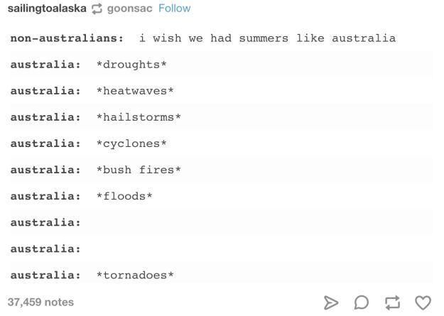 On expectations vs reality:   32 Funny As Fuck Tumblr Posts About The Aussie Summer
