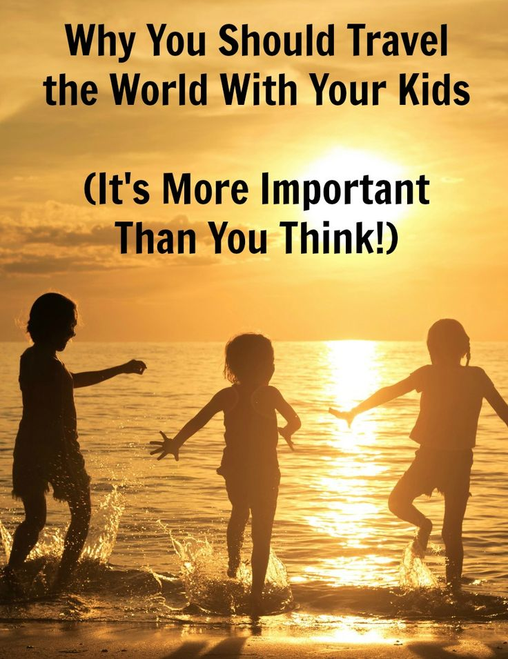 Travel the world as a family and with your kids, it's more important than you think!   You'll be running to book your next family vacation after reading this ...