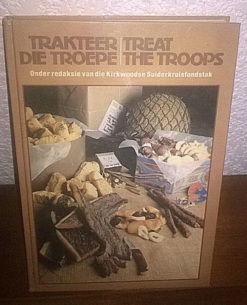 Buy Trakteer Die Troepe.Veelsydige Resepteboek.Hardeband.Cum Uitgewers.Eerste uitgawe, Tweede druk. 1984for R1.00