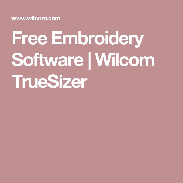 Free Embroidery Software   Wilcom TrueSizer