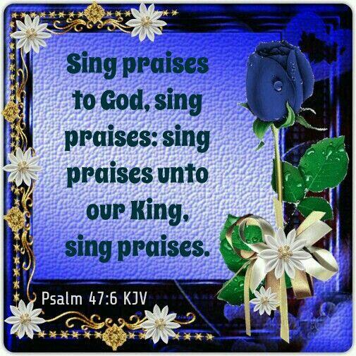Psalm 47:6 KJV