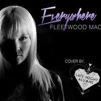 "Fleetwood Mac ""Everywhere"" by Late Night Alumni by Late Night Alumni on SoundCloud"